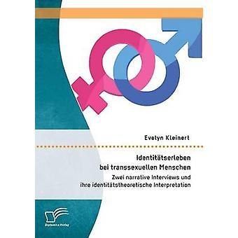 Identittserleben bei transsexuellen Zwei Menschen narrativa interviste und ihre identittstheoretische interpretazione di Kleinert & Evelyn