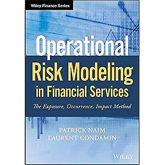 Operational Risk Modeling in Financial Services: The Exposure, Occurrence, Impact� Method (Wiley Finance)