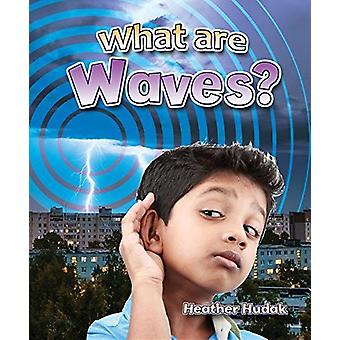What are Waves? by Heather C Hudak - 9780778729723 Book