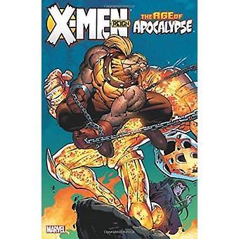 X-Men - Age of Apocalypse Volume 2 - Reign by Scott Lobdell - Andy Kub