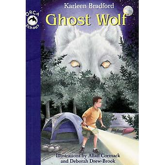 Ghost Wolf by Karleen Bradford - 9781551433417 Book