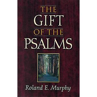 Gift of the Psalms by Roland E. Murphy - 9781565634749 Book