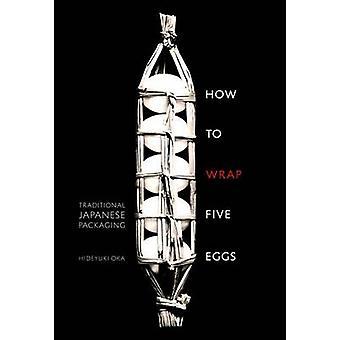 How to Wrap Five Eggs - Traditional Japanese Packaging by Hideyuki Oka