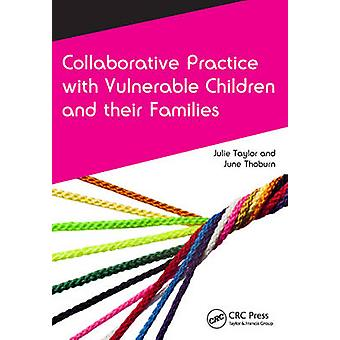 Collaborative Practice with Vulnerable Children and Their Families by