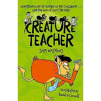 Creature Teacher by Sam Watkins & David OConnell