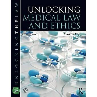 Unlocking Medical Law and Ethics 2e by Claudia Carr