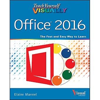 Teach Yourself VISUALLY Office 2016 (Teach Yourself VISUALLY (Tech)) (Paperback) by Marmel Elaine
