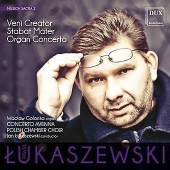 Pawel Lukaszewski - Pawel Lukaszewski: Veni Creator; Stabat Mater; Organ Concerto [CD] USA import