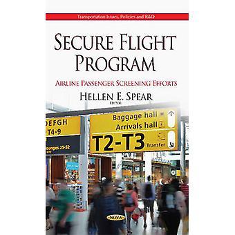 Secure Flight Program by Hellen E. Spear