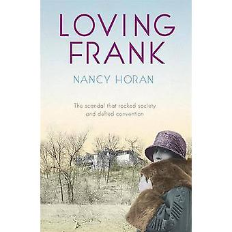 Loving Frank by Nancy Horan - 9780340919446 Book