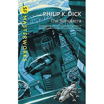 The Simulacra by Philip K. Dick - 9780575074606 Book