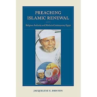 Preaching Islamic Renewal - Religious Authority and Media in Contempor