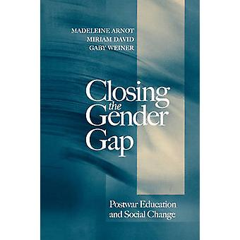 Closing the Gender Gap - Post War Education and Social Change by Madel