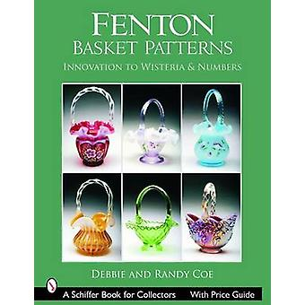 Fenton Basket Patterns - Innovation to Wisteria & Numbers by Debbie Co