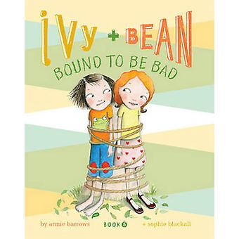 Ivy and Bean Bound to be Bad by Annie Barrows - Sophie Blackhall - 97