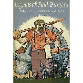 Legends of Paul Bunyan by Harold W. Felton - James Stevens - 97808166
