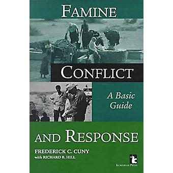 Famine - Conflict and Response by Frederick C. Cuny - Richard B Hill