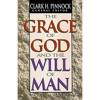 The Grace of God - the Will of Man by Clark H. Pinnock - 978155661691