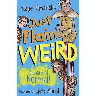 Just Plain Weird by Kaye Umansky - 9781781127919 Book