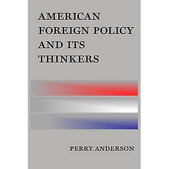 American Foreign Policy and Its Thinkers by Perry Anderson - 97817816