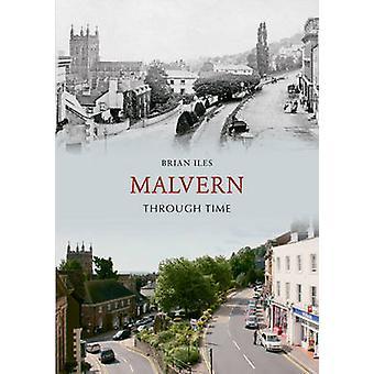 Malvern Through Time by Brian Iles - 9781848682238 Book