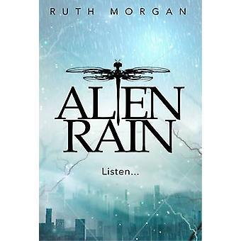 Alien Rain by Ruth Morgan - 9781910080382 Book
