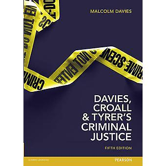 Davies - Croall & Tyrer on Criminal Justice (5th Revised edition) by
