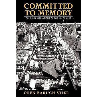 Åtagit sig att minne - kulturella Meditationer av Förintelsen av Oren Ba