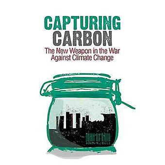 Carbon - die neue Waffe im Kampf gegen den Klimawandel durch Erfassung