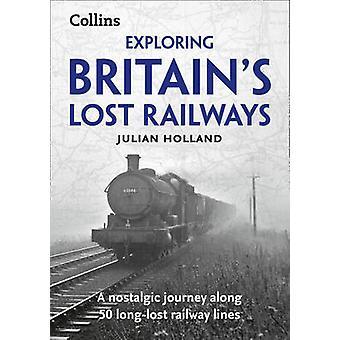 Exploring Britain's Lost Railways - A Nostalgic Journey Along 50 Long-