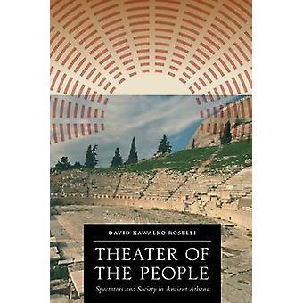 Theater des Volkes - Zuschauer und Gesellschaft im antiken Athen durch Da
