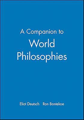A Companion to World Philosophies by Eliot Deutsch - Ron Bontekoe - 9