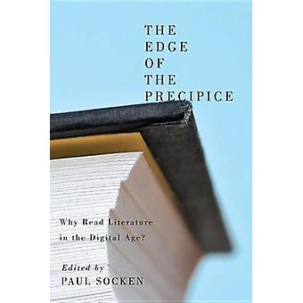 The Edge of the Precipice - Why Read Literature in the Digital Age? by