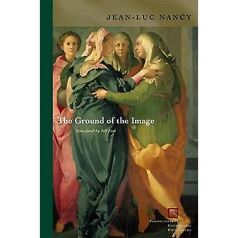 The Ground of the Image (annotated edition) by Jean-Luc Nancy - Jeff