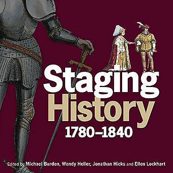 Staging History - 1780-1840 by Michael Burden - Wendy Heller - Jonatha