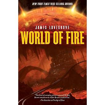 World of Fire by James Lovegrove - 9781781082065 Book