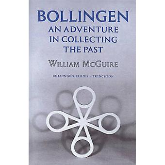 Bollingen - An Adventure in Collecting the Past - With a New Preface by