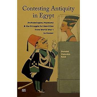 Contester l'antiquité en Egypte - archéologies - musées - et la Stru