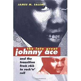 The Late Great Johnny Ace and the Transition from R&B to Rock 'n' Roll (Music in American Life) (Music in American Life)