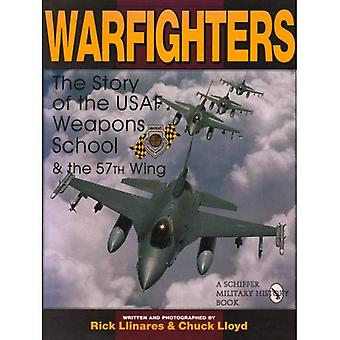 WARFIGHTERS: A History of the USAF Weapons School and the 57th Wing (Schiffer Book for Collectors)