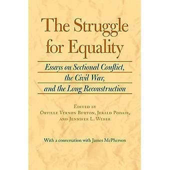 Der Kampf für Gleichberechtigung: Essays über Sektionaltore Konflikt, dem Bürgerkrieg und der lange Wiederaufbau