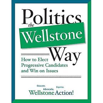 Politik der Wellstone Weg: zum auserwählten Progressive Kandidaten und Sieg über Fragen
