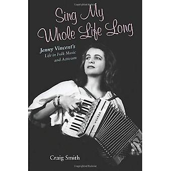 Sing My Whole Life Long: Jenny Vincent's Life in Folk Music and Activism