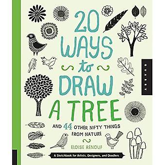 20 façons de tirer un arbre et 44 autres choses sympathiques de Nature: un carnet de croquis pour les artistes, Designers et gribouillages