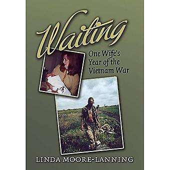 Waiting: One Wife's Year of the Vietnam War (Williams-Ford Texas A&M University Military History Series)
