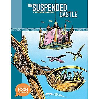 The Suspended Castle: A Philemon Adventure (Toon Graphics)