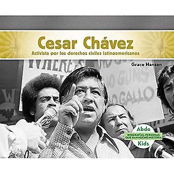Cesar Ch�vez: Activista Por Los Derechos Civiles Latinoamericanos (Cesar Chavez: Latino American Civil Rights...