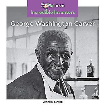 George Washington Carver (Incredible Inventors)