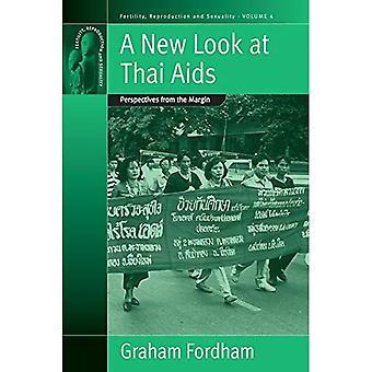 Ein neuer Blick auf Thai Aids: Perspektiven vom Rand (Fruchtbarkeit, Fortpflanzung und Sexualität)