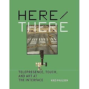 Aquí/allá: Telepresencia, tacto y el arte en la interfase (serie del libro de Leonardo)